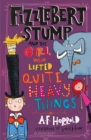 Fizzlebert Stump and the Girl Who Lifted Quite Heavy Things - eBook
