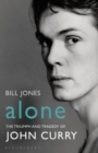Alone : The Triumph and Tragedy of John Curry - Book