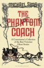 The Phantom Coach : A Connoisseur's Collection of Victorian Ghost Stories - eBook