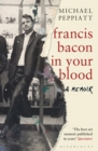 Francis Bacon in Your Blood - Book