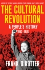 The Cultural Revolution : A People's History, 1962 1976 - eBook