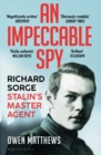 An Impeccable Spy : Richard Sorge, Stalin s Master Agent - eBook