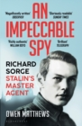 An Impeccable Spy : Richard Sorge, Stalin's Master Agent - Book