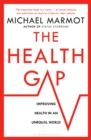 The Health Gap : The Challenge of an Unequal World - eBook