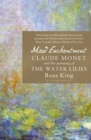 Mad Enchantment : Claude Monet and the Painting of the Water Lilies - Book