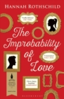 The Improbability of Love : SHORTLISTED FOR THE BAILEYS WOMEN'S PRIZE FOR FICTION 2016 - Book