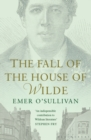 The Fall of the House of Wilde : Oscar Wilde and His Family - Book