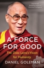 A Force for Good : The Dalai Lama's Vision for Our World - Book
