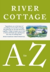 River Cottage A to Z : Our Favourite Ingredients, & How to Cook Them - eBook