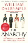 The Anarchy : The Relentless Rise of the East India Company - eBook