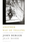 Another Way of Telling : A Possible Theory of Photography - Book