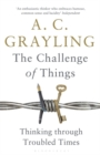 The Challenge of Things : Thinking Through Troubled Times - Book