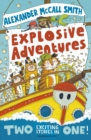 Alexander McCall Smith's Explosive Adventures - Book