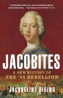 Jacobites : A New History of the '45 Rebellion - Book