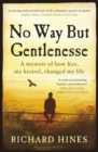 No Way But Gentlenesse : A Memoir of How Kes, My Kestrel, Changed My Life - Book