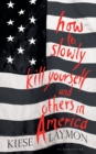 How to Slowly Kill Yourself and Others in America - eBook