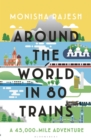 Around the World in 80 Trains : A 45,000-Mile Adventure - Book