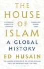 The House of Islam : A Global History - Book