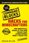 Hacks for Minecrafters: Command Blocks : An Unofficial Minecrafters Guide - eBook