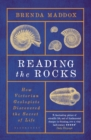 Reading the Rocks : How Victorian Geologists Discovered the Secret of Life - eBook