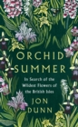 Orchid Summer : In Search of the Wildest Flowers of the British Isles - Book