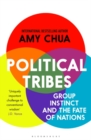 Political Tribes : Group Instinct and the Fate of Nations - Book
