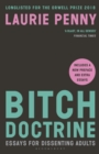 Bitch Doctrine : Essays for Dissenting Adults - eBook
