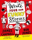 Write Your Own Funny Stories : A laugh-out-loud funny home learning in lockdown book for budding writers - Book
