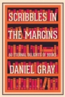 Scribbles in the Margins : 50 Eternal Delights of Books SHORTLISTED FOR THE BOOKS ARE MY BAG READERS AWARDS! - eBook