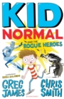Kid Normal and the Rogue Heroes: Kid Normal 2 - Book