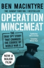 Operation Mincemeat : The True Spy Story that Changed the Course of World War II - Book