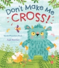 Don't Make Me Cross! - Book