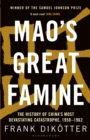 Mao's Great Famine : The History of China's Most Devastating Catastrophe, 1958-62 - Book
