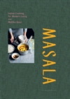 Masala : Indian Cooking for Modern Living - Book