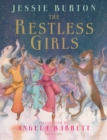 The Restless Girls : A dazzling, feminist fairytale from the bestselling author of The Miniaturist - Book