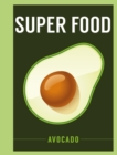 Super Food: Avocado - eBook