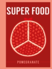 Super Food: Pomegranate - Book