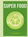 Super Food: Cucumber - eBook
