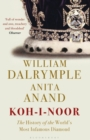 Koh-i-Noor : The History of the World's Most Infamous Diamond - eBook