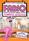 Fabio The World's Greatest Flamingo Detective: Mystery on the Ostrich Express - Book