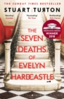The Seven Deaths of Evelyn Hardcastle : Winner of the Costa First Novel Award 2018 - Book