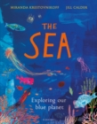 The Sea : Exploring our blue planet - Book
