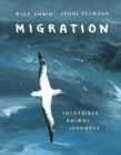 Migration : Incredible Animal Journeys - Book