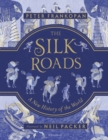 The Silk Roads : A New History of the World - Illustrated Edition - Book