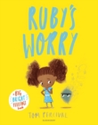 Ruby's Worry : A Big Bright Feelings Book - Book