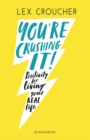 You're Crushing It : positivity for living your REAL life - Book