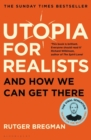 Utopia for Realists : And How We Can Get There - Book