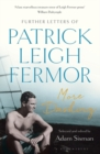 More Dashing : Further Letters of Patrick Leigh Fermor - Book