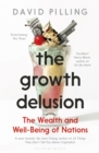 The Growth Delusion : The Wealth and Well-Being of Nations - eBook