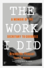 The Work I Did : A Memoir of the Secretary to Goebbels - Book